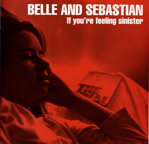 If You're Feeling Sinister - Belle And Sebastian