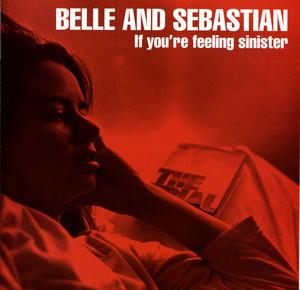 If You're Feeling Sinister - Belle And Sebastian