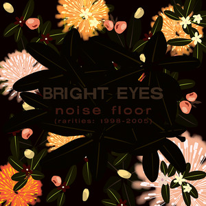 Noise Floor  - Bright Eyes