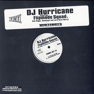 Flipmode Squad, DJ Hurricane Come Get It [Street] cover