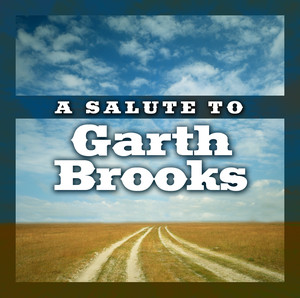 A Salute To Garth Brooks - Garth Brooks