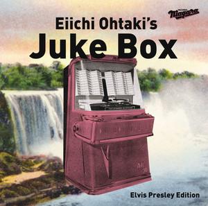 Eiichi Ohtaki's Juke Box - Elvis Presley Edition