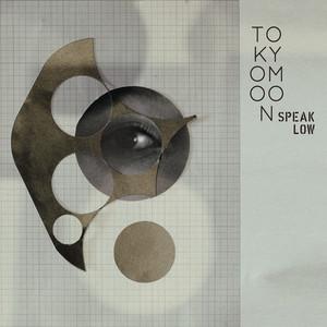 Tokyo Moon -Speak Low- album