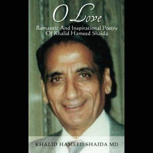 O Love, Romantic and Inspirational Poetry of Khalid Hameed Shaida