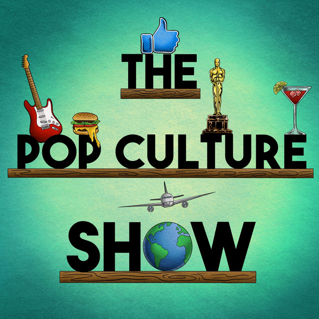 The Pop Culture Show Podcast On Spotify