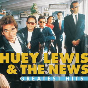 Greatest Hits: Huey Lewis And The News - Huey Lewis