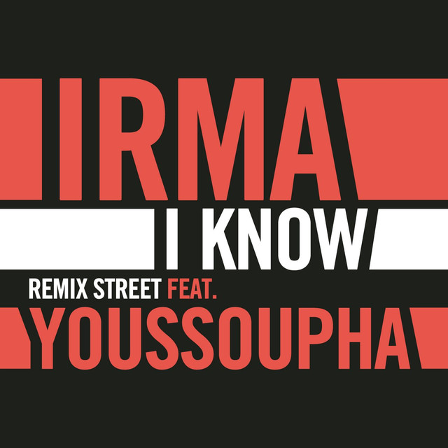 I Know (Remix Street feat. Youssoupha)