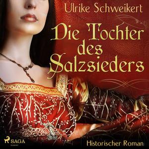 Die Tochter des Salzsieders (Ungekürzt) Audiobook