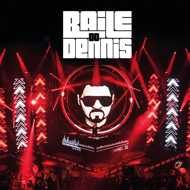 Baile do Dennis (Ao Vivo) [Deluxe Edition]