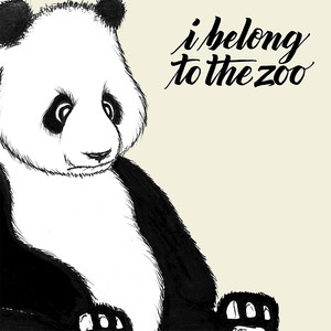 I Belong to the Zoo - I Belong To The Zoo