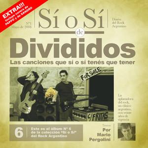 Sí o Sí - Diario del Rock Argentino - Divididos - Divididos