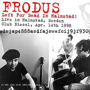 Left for Dead In Halmstad (Live 04/14/98) album