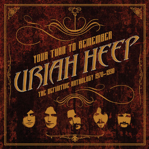 Your Turn to Remember: The Definitive Anthology 1970 - 1990 - Uriah Heep