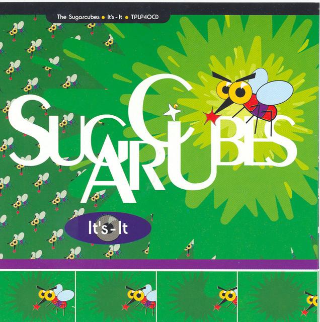 The Sugarcubes - It's-It
