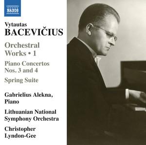 Bacevičius: Spring Suite & Piano Concertos Nos. 3 & 4 album