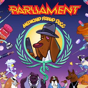 Parliament - Medicaid Fraud Dogg