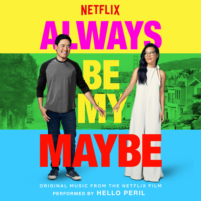 Always be My Maybe (Original Music From The Netflix Film) by