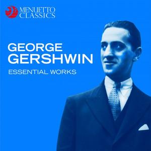 George Gershwin - Essential Works