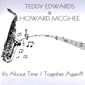 Teddy Edwards & Howard McGhee: It's About Time / Together Again!! (feat. Les McCann Ltd) album