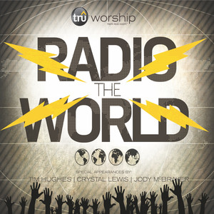 Radio the World (feat. Tim Hughes, Crystal Lewis & Jody McBrayer)