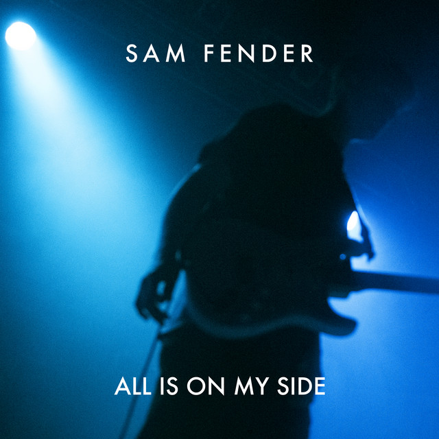 Sam Fender - All Is On My Side cover