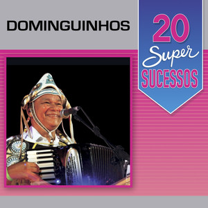 20 Super Sucessos: Dominguinhos  - Dominguinhos