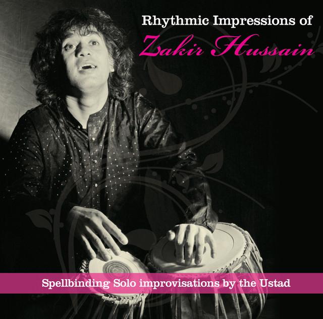 Rhythmic Impressions of Zakir Hussain