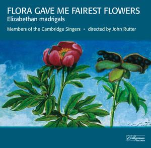 Flora Gave Me Fairest Flowers - Elizabethan Madrigals Albumcover