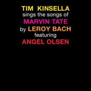 Tim Kinsella Sings the Songs of Marvin Tate by Leroy Bach