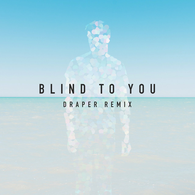 Blind to You (Draper Remix)