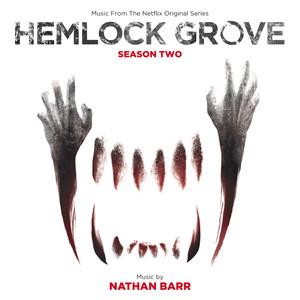 Hemlock Grove: Season Two (Music From The Nexflix Original Series)