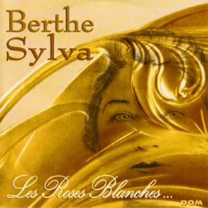Les roses blanches  - Berthe Sylva