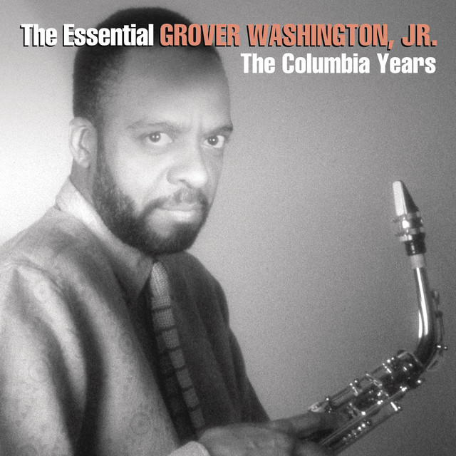 The Essential Grover Washington, Jr.: The Columbia Years