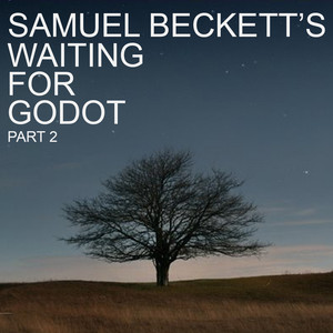 Samuel Beckett's Waiting For Godot, Pt. 2