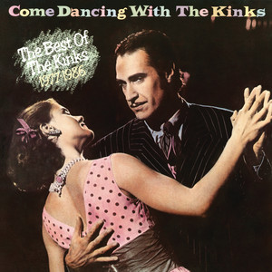 Come Dancing with the Kinks  - The Kinks