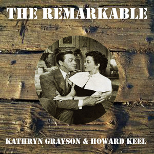 The Remarkable Kathryn Grayson & Howard Keel album