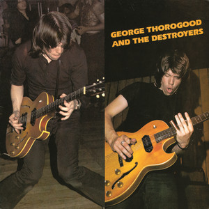 George Thorogood and the Destroyers album