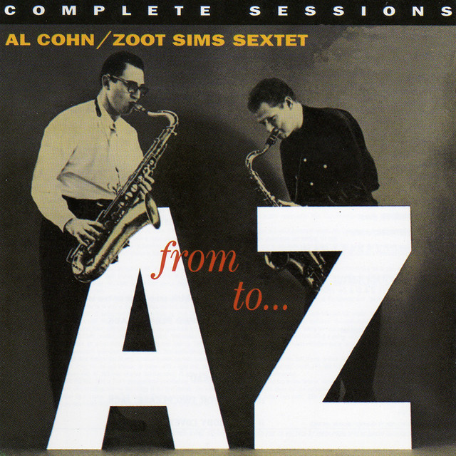 Zoot Sims, Al Cohn From A to Z: Complete Sessions (with Milt Hinton & Osie Johnson) [Bonus Track Version] album cover