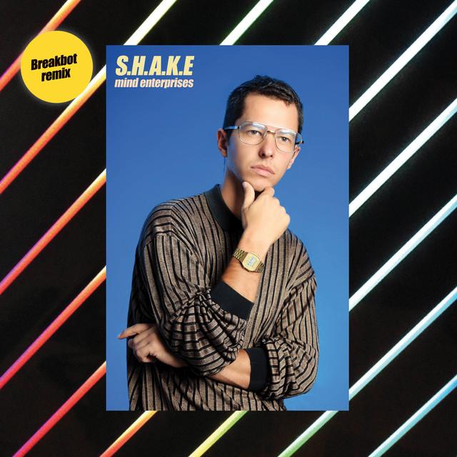 S.H.A.K.E (Breakbot Remix)