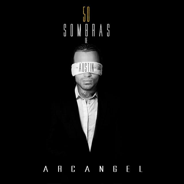 Arcángel: 50 Sombras De Austin, A Song By Arcangel, DJ Luian, Alexio