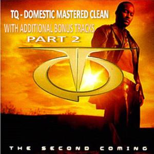 Tq the Second Coming Domestic Clean With Bonus Tracks Part 2 album