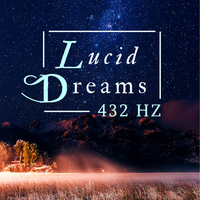 Lucid Dreams 432Hz - Brainwave Entrainment Music to Control Your