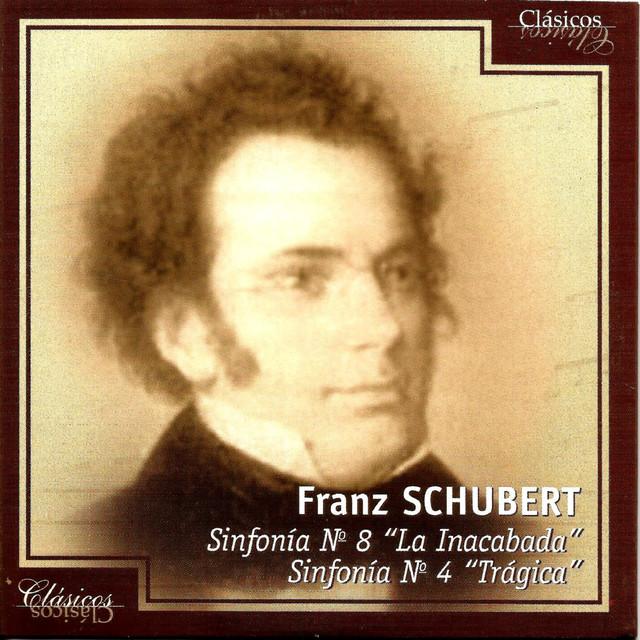 "Franz Schubert, Sinfonía Nº 8 ""La Inacabada"" , Sinfonía Nº 4 ""Trágica"""