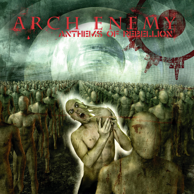 Anthems Of Rebellion By Arch Enemy On Spotify