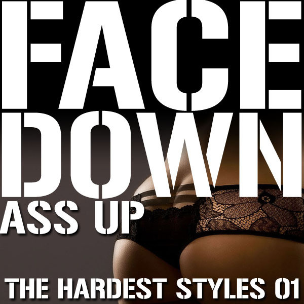 Face Down Ass Up, The Hardest Styles 01