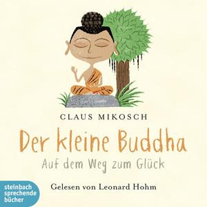 Der kleine Buddha - Auf dem Weg zum Glück (Ungekürzt) Audiobook