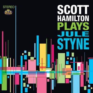 Scott Hamilton Plays Jule Styne album