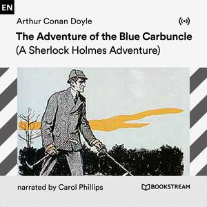 The Adventure of the Blue Carbuncle (A Sherlock Holmes Adventure) Audiobook