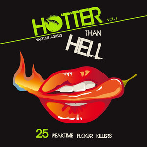 Hotter Than Hell (25 Peaktime Floor Killers), Vol. 1