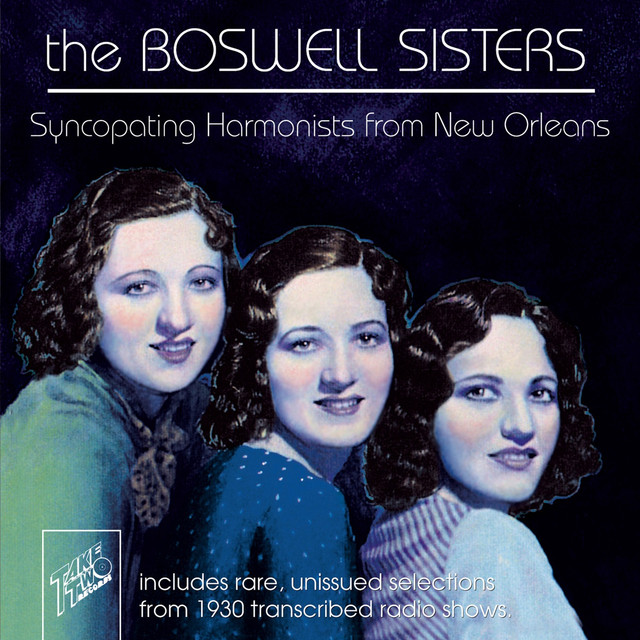 The Boswell Sisters: Syncopating Harmonists from New Orleans